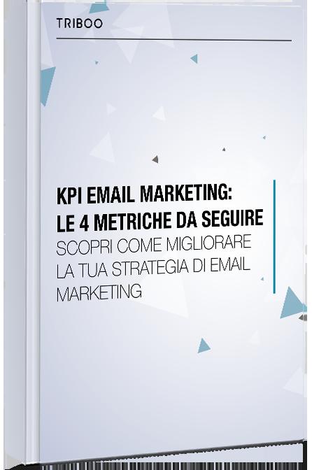 KPI EMAIL MARKETING: LE 4 METRICHE DA SEGUIRE