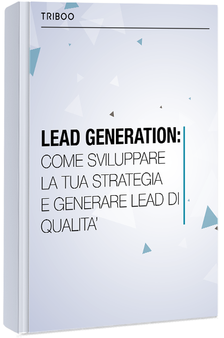 Lead Generation: come sviluppare la tua strategia e generare lead di qualità.