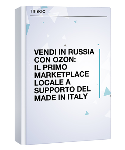 VENDI IN RUSSIA CON OZON: IL PRIMO MARKETPLACE LOCALE A SUPPORTO DEL MADE IN ITALY