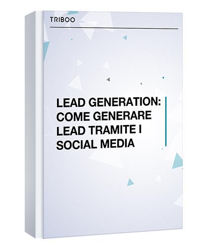 LEAD GENERATION: COME GENERARE LEAD TRAMITE I SOCIAL MEDIA
