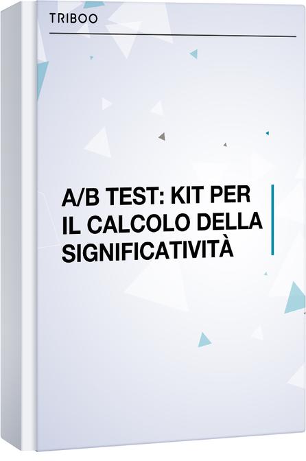 A/B TEST KIT PER IL CALCOLO DELLA SIGNIFICATIVITÀ