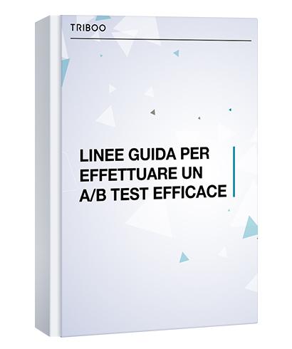 LINEE GUIDA PER EFFETTUARE UN A/B TEST EFFICACE