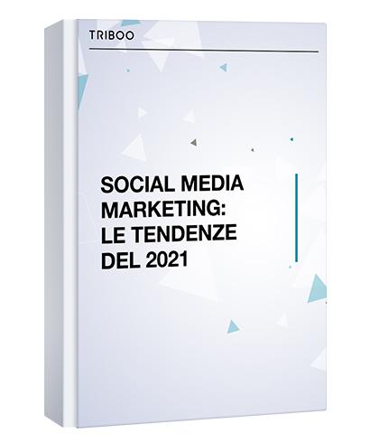 SOCIAL MEDIA MARKETING: LE TENDENZE DEL 2021
