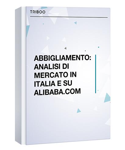 ABBIGLIAMENTO: ANALISI DI MERCATO IN ITALIA E SU ALIBABA.COM