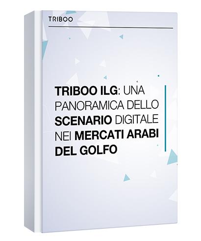 TRIBOO ILG: UNA PANORAMICA DELLO SCENARIO DIGITALE NEI MERCATI ARABI DEL GOLFO.